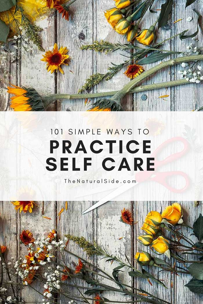 Do you need some Self-Care Ideas? Here are 101 ways to Practice Self Care, anyone can do.