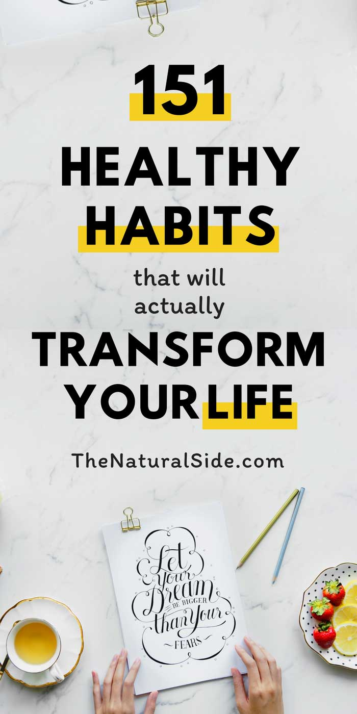 A Healthy Lifestyle is Built on the Foundation of Healthy Habits. Start Living Healthy and Happy by including These 151 Healthy Habits in Your Life. #healthyhabits #healthylifestyle #healthyliving #wellness