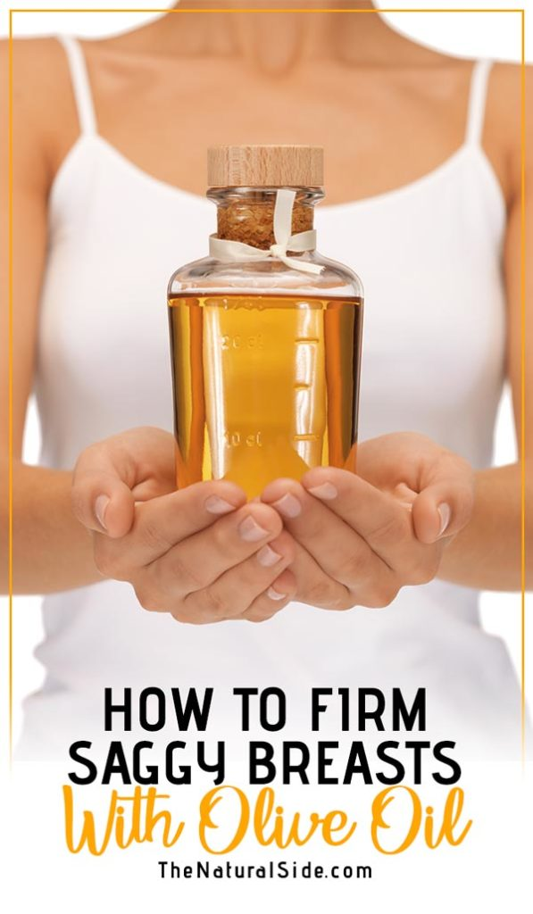 Do You Want to Fight Gravity to Make Your Saggy Breasts Firmer? See How to Firm Saggy Breasts with Olive Oil. via thenaturalside.com #oliveoil #saggybreasts #firmbreasts #breasts #naturalremedies #homeremedies
