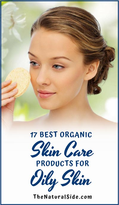 17 Best Natural Skin Care Products for Oily Skin