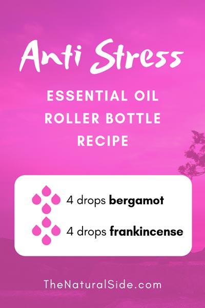 Anti-Stress | 4 drops bergamot + 4 drops frankincense | 15 Best Essential Oil Roller Bottle Recipes for Beginners