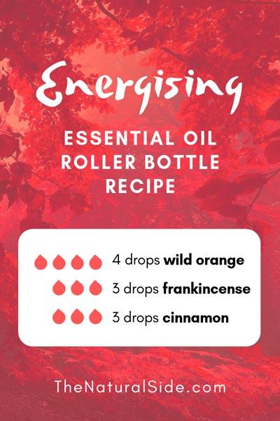 Energising | 4 drops wild orange + 3 drops frankincense + 3 drops cinnamon | 15 Best Essential Oil Roller Bottle Recipes for Beginners