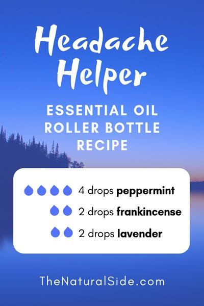 Headache Helper Blend | 4 drops peppermint + 2 drops frankincense + 2 drops lavender | 15 Best Essential Oil Roller Bottle Recipes for Beginners