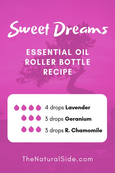 Sweet Dreams Roller | 4 drops Lavender + 3 drops Geranium + 3 drops Roman Chamomile | 15 Best Essential Oil Roller Bottle Recipes for Beginners