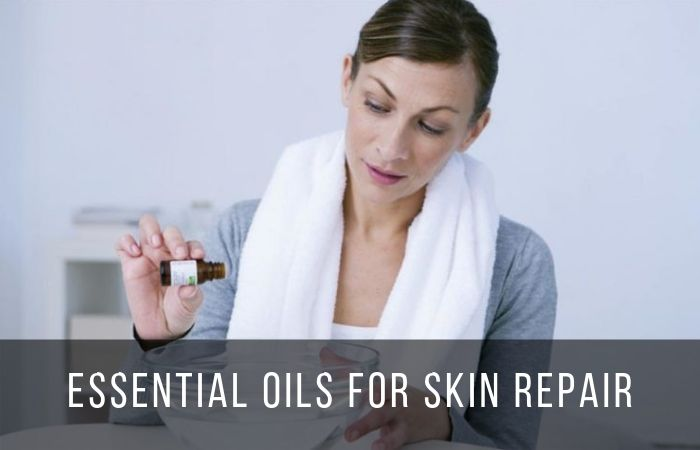 7 Best Essential Oils for Skin Repair (Fight Acne, Wrinkles and More!)
