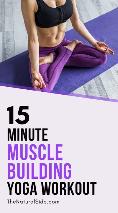 Can you imagine building muscle and strength without hitting the gym? Have a look at this 15 minute Muscle Building Yoga Workout for beginners. 6 Yoga Poses to Build Muscle & Strength. Fitness Tips via thenaturalside.com #yoga #fitness #muscle #workout