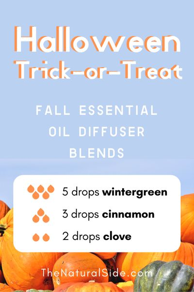 11 Fall Essential Oil Diffuser Blends to Warm Your Home Up. Halloween Trick-or-Treat Blend - 5 drops Wintergreen + 3 drops Cinnamon + 2 drops Clove | Essential Oils Recipes via thenaturalside.com #essentialoils #diffuser #blends #fall