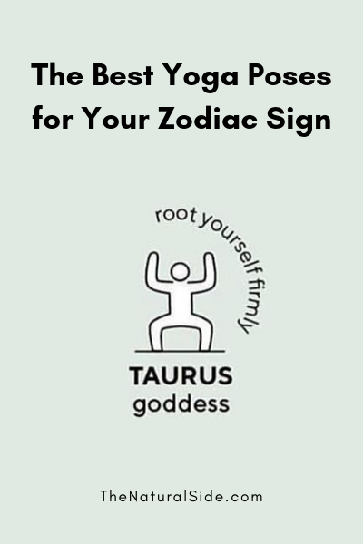 The Best Yoga Poses for Your Zodiac Sign - TAURUS - goddess
