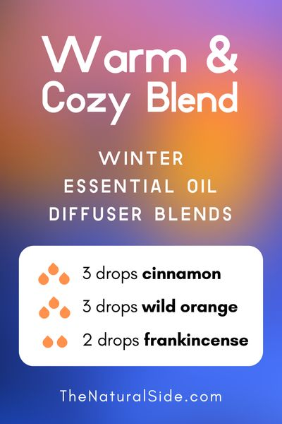 Warm & Cozy Blend - Winter Essential Oil Diffuser Blends | Essential Oils via thenaturalside.com #essentialoils #winter #diffuser