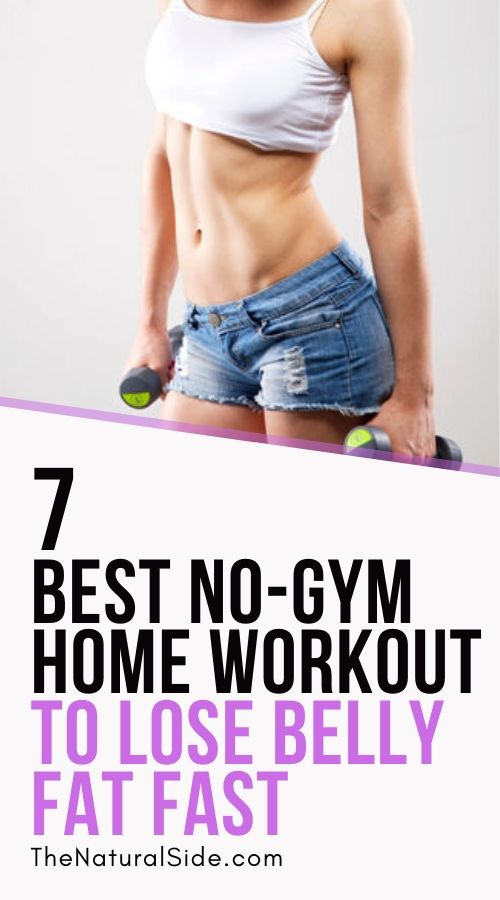 This 10-Minute Exercises Make Your Belly Fat Melt Like Snow. 7 Best No Gym Home Workout to Lose Belly Fat Fast. Fitness Tips via thenaturalside.com #fitness #exercise #workout #weightloss