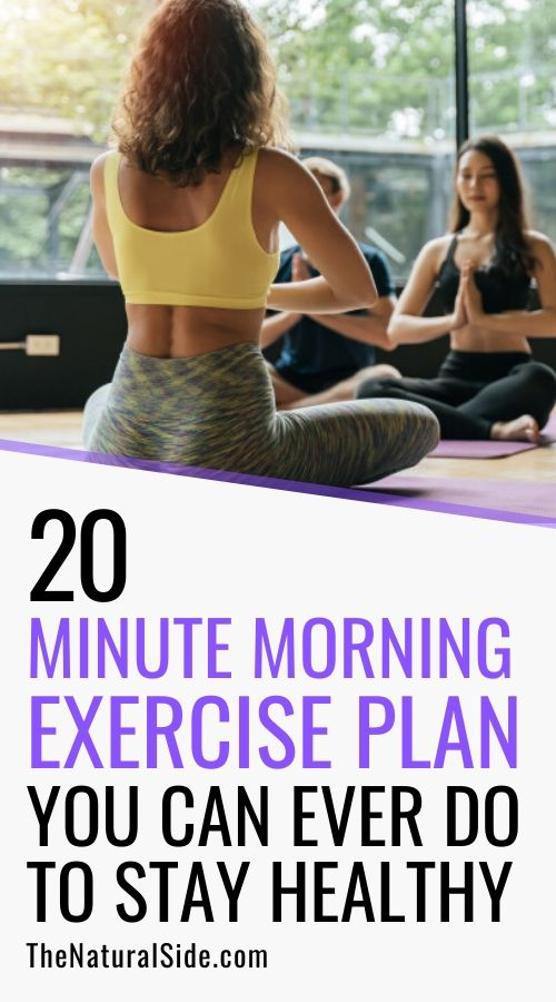 Exercise doesn't have to be boring. 20 Minute Morning Exercise Plan You Can Ever Do To Stay Healthy. Fitness tips via thenaturalside.com #fitness #exercise #workout #health